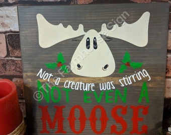 Not a creature was stirring not even a Moose   Wood Signs   Wooden Sign   Christmas Sign   Home Decor   Winter Decor   Holiday Decor   Moose