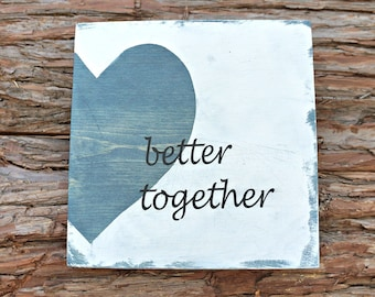 better together | Farmhouse Decor | Wedding Sign | Photo Prop | Wedding Decor | Bridal Shower Decor | Home Decor | Wall Decor | Wedding Gift