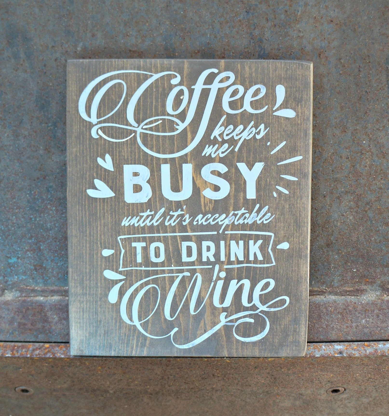 Coffee keeps me BUSY until it\'s acceptable TO DRINK Wine   Etsy