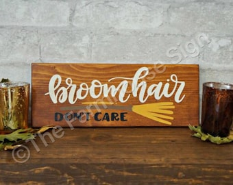 broom hair DON'T CARE   Wood Signs   Rustic Sign   Halloween Sign   Home Decor   Halloween Decor
