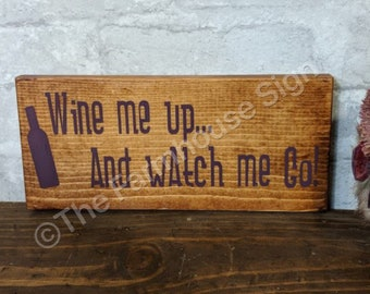 Wine me up..and watch me go!   Wood Signs   Rustic Sign   Outdoor Decor   Redneck Sign   Home Decor    Wine Sign
