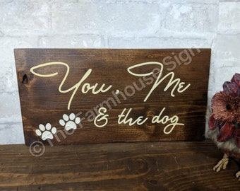 You, Me & the dog   Wood Signs   Love Sign   Dog sign   Wedding Sign   Valentine's Day   Home Decor