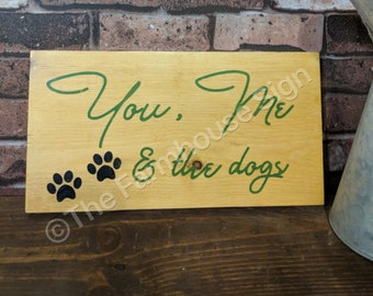 You, Me & the dogs   Wood Signs   Love Sign   Dog sign   Wedding Sign   Anniversary sign   Home Decor
