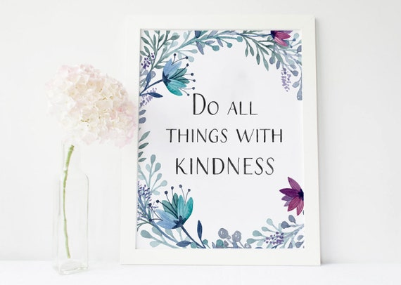 Do All Things With Kindness Do All Things Kindness Kindness Etsy