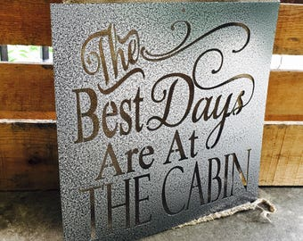 The Best Day are at the Cabin sign