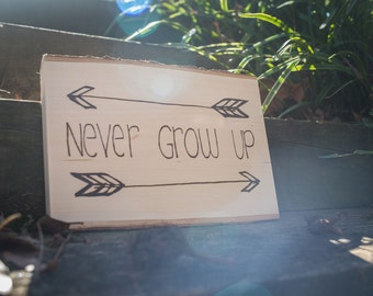 Never Grow Up Wood Burned Sign/ Rustic/ Nursery/ Playroom/ Handmade