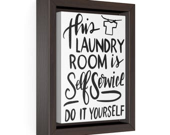 Funny Laundry Room Framed Premium Canvas Hand Lettered Script - Laundry Room Sign