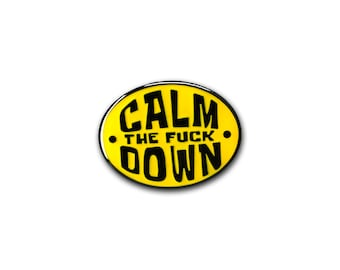 Calm the f!@# Down lapel pin