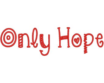 SALE** Only Hope Embroidery Font 4 Sizes Machine BX Embroidery Fonts Alphabets Embroidery Designs PES - Instant Download
