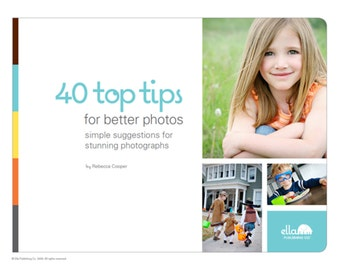 40 Top Tips for Better Photos
