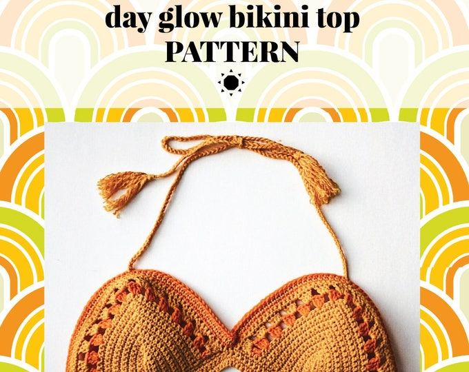 DAY GLOW bralette pattern