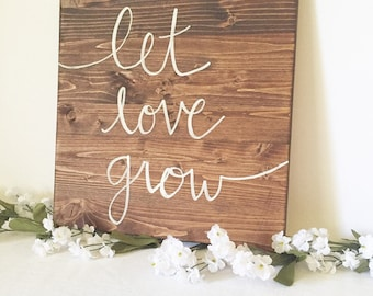 Wood sign wooden sign let love grow sign love sign family sign rustic sign rustic decor farmhouse decor farmhouse sign home decor sign