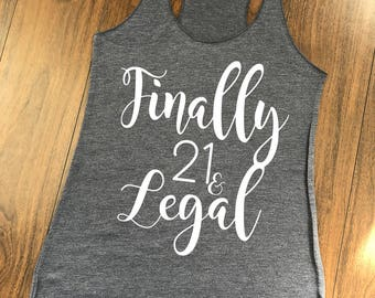21st birthday tank top. 21st birthday shirt. 21st birthday tank. birthday girl. birthday tank top. i'm 21. 21st birthday gift. 21 and legal