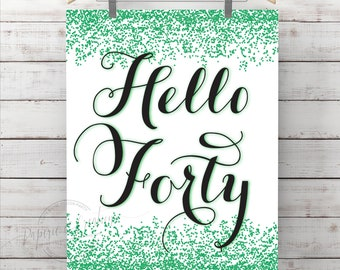 Forty Sign 40th Birthday Poster Hello Emerald Green Glitter Milestone Party Decorations Art Printable Instant Download 8x10