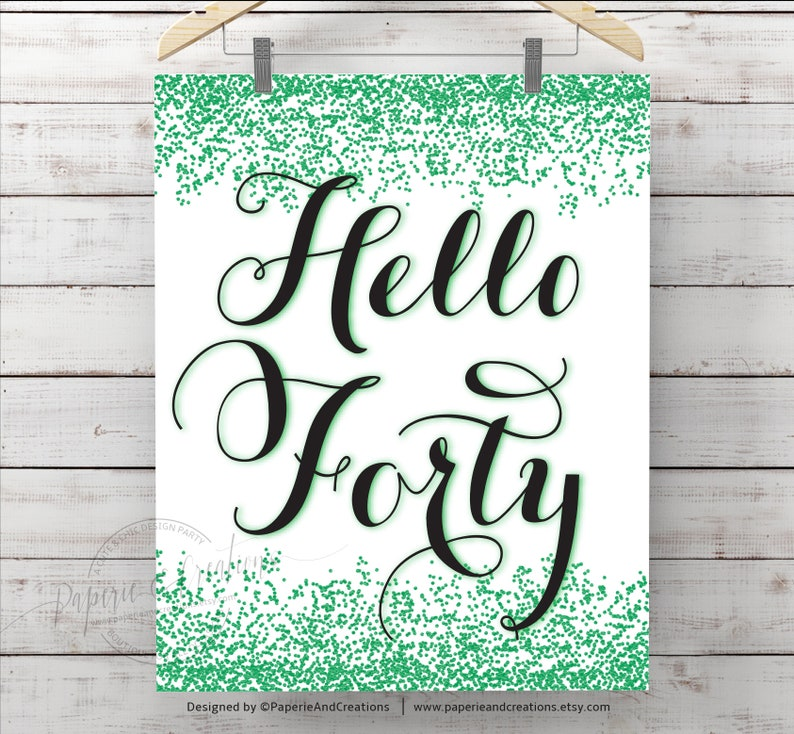 Forty Sign 40th Birthday Poster Hello Emerald Green