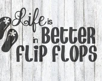 Life is Better In Flip Flops SVG