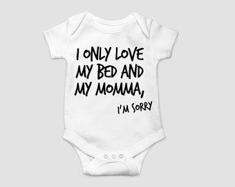 I Only Love My Bed and My Momma I'm Sorry - Song Lyrics, Drake Lyrics, Drake Shirt - Unisex Shirt - Youth, Kids, Toddler, Baby, Adult