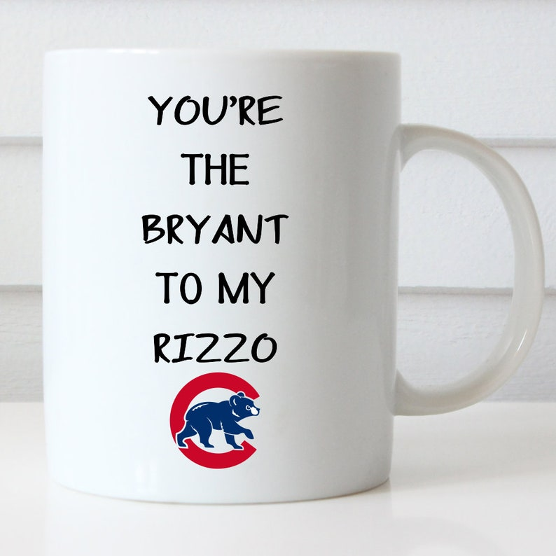 Chicago Cubs Coffee Mug You re the Bryant To My Rizzo  5bc507a5472a