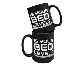 Coffee Mug - Is Your Bed Level, 3D Printing