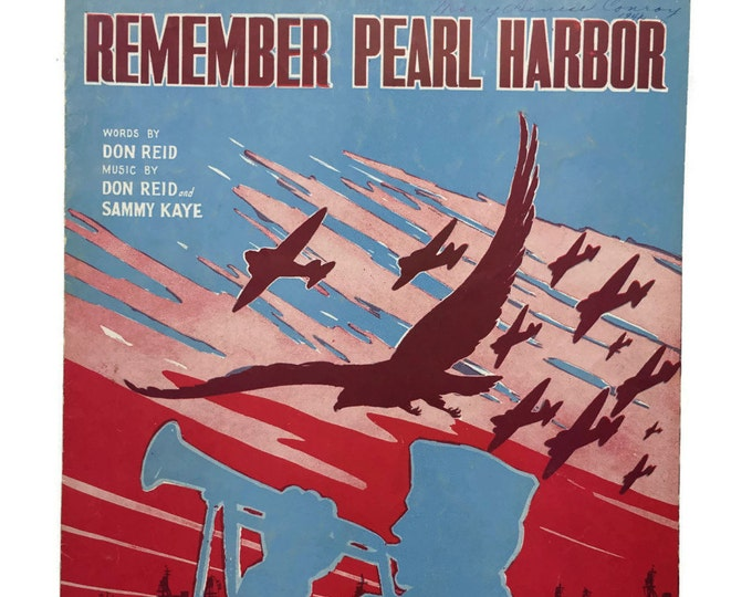 Remember Pearl Harbor words by Don Reid music by Don Reid and Sammy Kaye, 1941