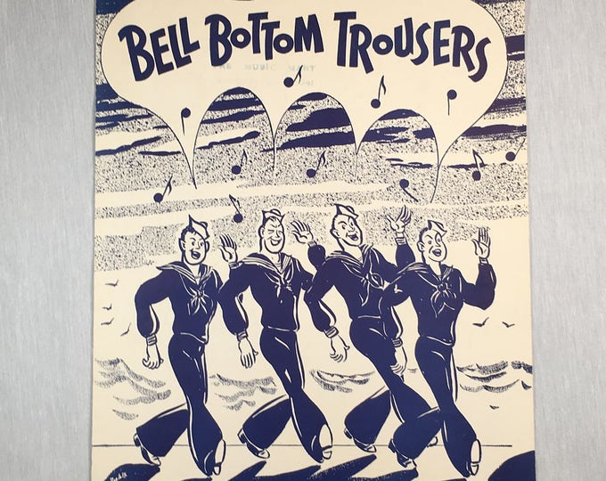 WWII Patriotic Sheet Music 1944 Bell Bottom Trousers by Moe Jaffe
