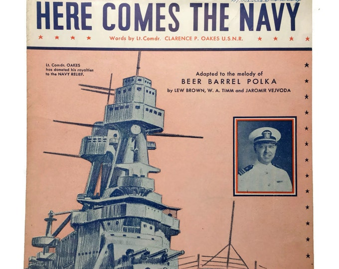 Here Comes The Navy words by LCDR Clarence P. Oakes 1934