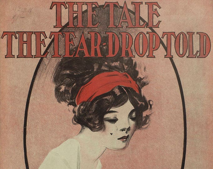 The Tale The Tear-Drop Told By James G. Ellis Copyright 1915 Sheet Music Large Format
