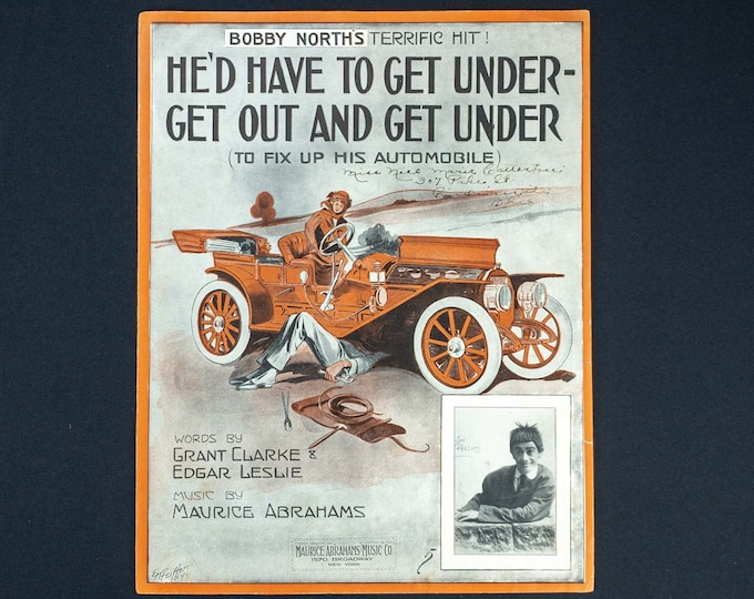 He'd Have To Get Under Get Out And Get Under Words By G Clarke & E Leslie Music By M Abrahams Publisher Maurice Abrahams Music Co 1913
