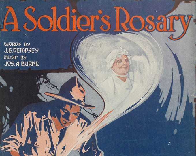 A Soldier's Rosary Words By J.E. Dempsey Music By Jos. A. Burke Copyright 1918 Antique Sheet Music Large Format