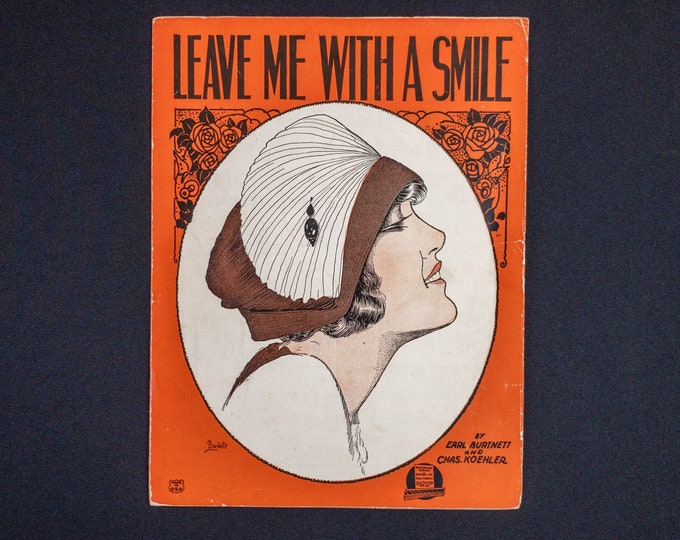 1920s Piano Sheet Music - Leave Me With A Smile - By Earl Burnett And Chas Koehler Cover Art By Barbelle