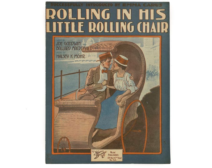 Rolling In His Little Rolling Chair Words by Joe Goodwin and Ballard MacDonald Music by Halsey Mohr Copyright 1917 Sheet Music Large Format