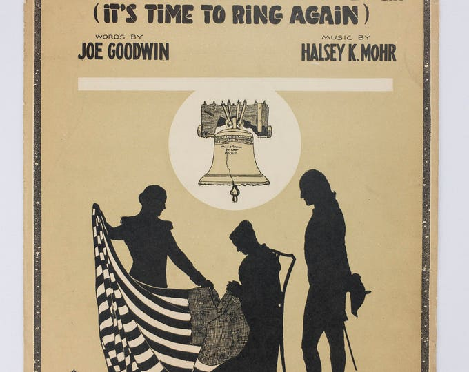 Liberty Bell (it's Time To Ring Again) Words By Joe Goodwin Music by Halsey K. Mohr Copyright 1917