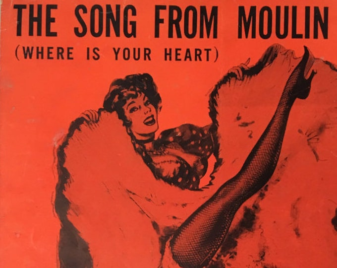 The Song From Moulin Rouge (Where Is Your Heart) Music by Georges Auric Lyric by William Engvick 1953