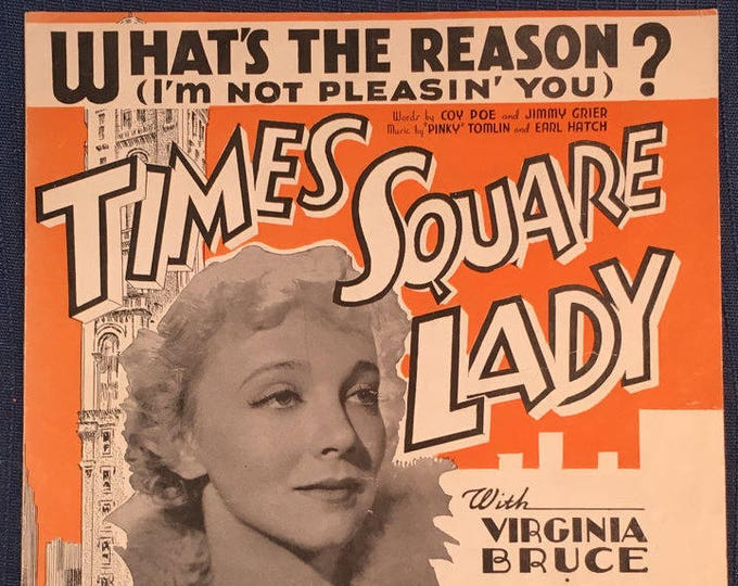 What's The Reason I'm Not Pleasin' You Vintage Sheet Music 1935 From the Movie Times Square Lady With Virginia Bruce and Robert Taylor