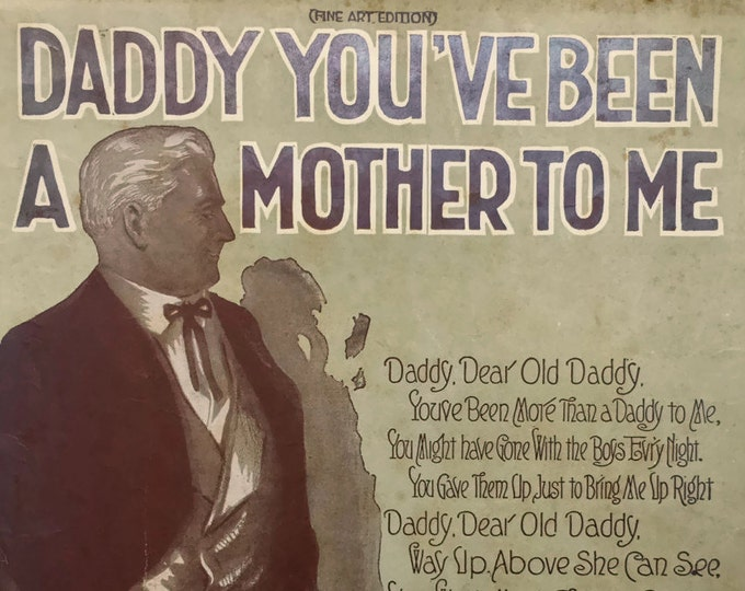 Daddy You've Been A Mother To Me Words and Music By Fred Fisher 1920