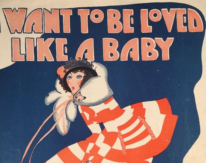 I Want To Be Loved Like A Baby words and music by William Witol 1923
