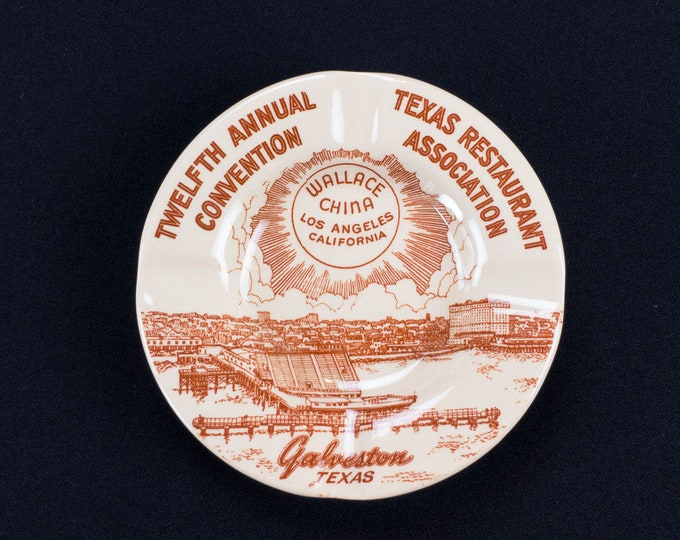 Texas Restaurant Association Twelfth Annual Convention Galveston Texas Ashtray by Wallace China Los Angeles California Date Code 4-V
