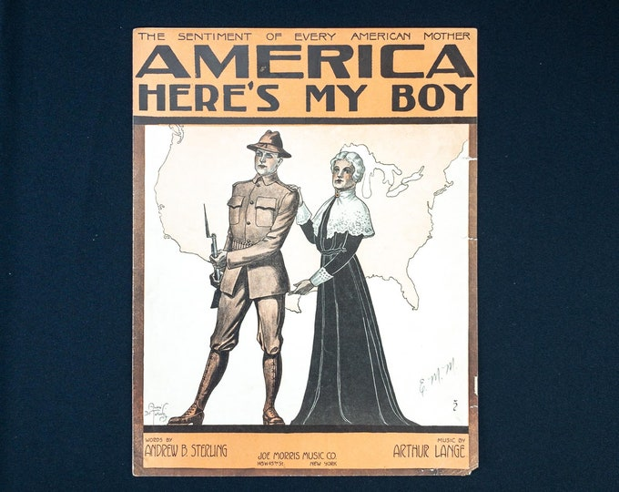 America Here's My Boy Antique Sheet Music Words By Andrew B Sterling Music By Arthur Lange Publisher Joe Morris Music Co 1917