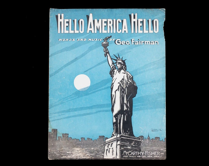Hello America Hello by George Fairman Sheet Music Copyright 1917 Cover Art by Albert Barbelle Antique Vintage WWI Statue of Liberty