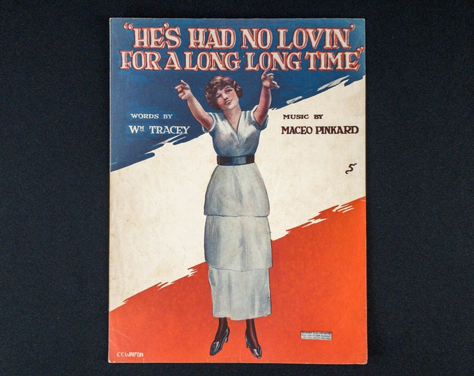 1919 Antique WWI Era Sheet Music He's Had No Lovin' For A Long Long Time By William Tracey And Maceo Pinkard Cover Art By E E Walton