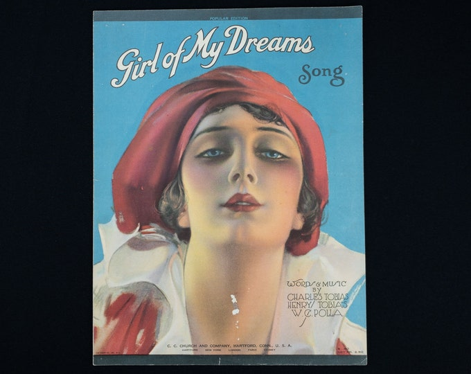 Girl Of My Dreams Words & Music By Charles Tobias Henry Tobias W C Polla Publisher C C Church and Company 1920
