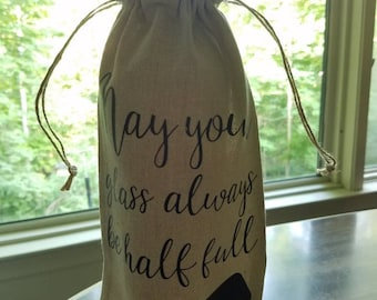 May your glass always be Burlap Wine Bag