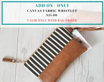 Canvas Fabric Wristlet Add-On (Only available with bag order)