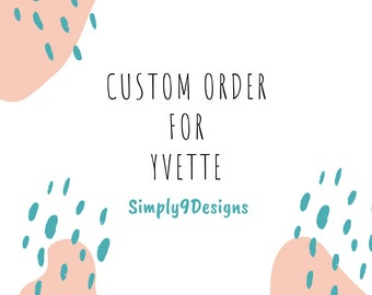 Custom Listing For Yvette (Only)