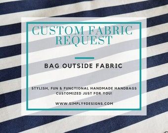 Custom Outside Fabric Request - Add On (Only)