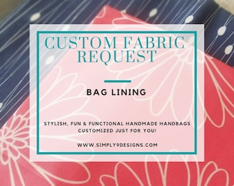 Custom Bag Lining Fabric Request  - Add On (Only)
