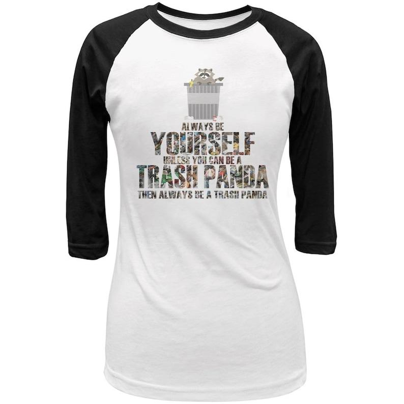 9a099294896603 Always Be Yourself Trash Panda WhiteBlack Juniors 3/4 Sleeve   Etsy