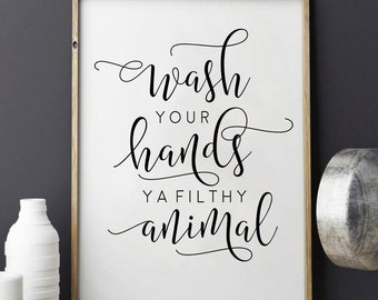 Charmant BATHROOM WALL DECOR, Wash You Hands Ya Filthy Animal,Funny Print,Sarcasm  Quote,Shower Decor,Bathroom Sign,Kids Gift,Nursery Quote,Wash Sign