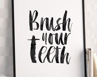 BRUSH YOUR TEETH,Printable Art,Bathroom Decor,Bathroom Sign,Bathroom Print,Wall Art,Kids Room Decor,Quote Prints,Typography Print,Instant