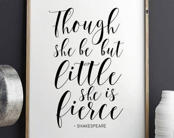 PRINTABLE Art,Though She Be But Little She Is Fierce,Shakespeare Quote,Nursery Girls Decor,Nursery Art,Girls Bedroom Art,Quote Art,Inspired